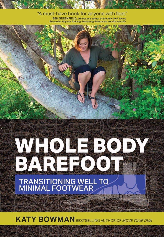 Whole Body Barefoot (Katy Bowman)